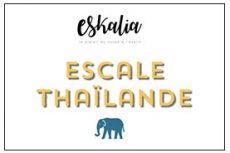 Eskalia : Escale Thaïlande